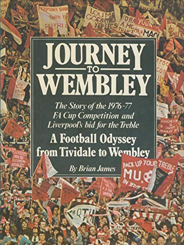 Journey to Wembley By Brian- James