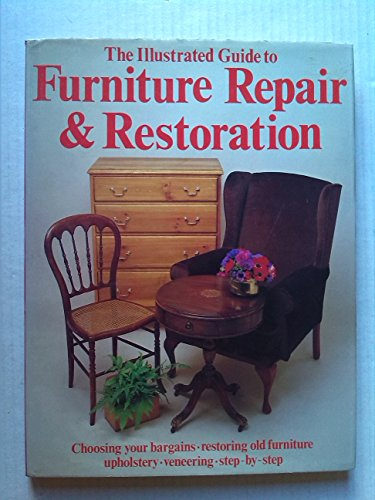 Illustrated Guide to Furniture Repair and Restoration by Kitty Grime