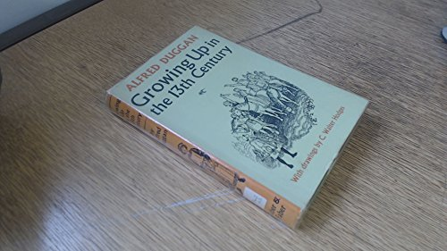 Growing Up in the Thirteenth Century By Alfred Duggan