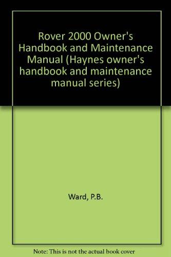 Rover 2000 Owner's Handbook and Maintenance Manual By P.B. Ward