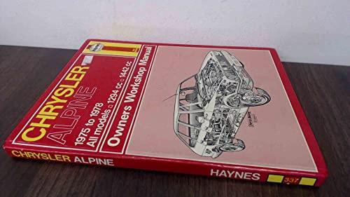Chrysler Alpine Owner's Workshop Manual By J. H. Haynes