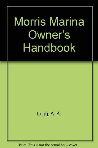 Morris Marina Owner's Handbook By A. K. Legg