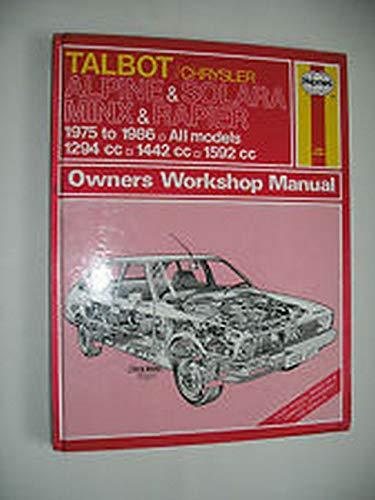 Talbot/Chrysler Alpine and Solara Owner's Workshop Manual By J. H. Haynes