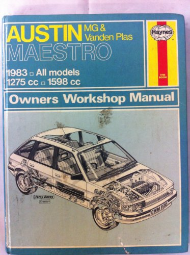 Austin, M.G.and Vanden Plas Maestro Owners Workshop Manual By John S. Mead