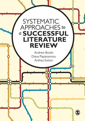 Systematic Approaches to a Successful Literature Review By Andrew Booth