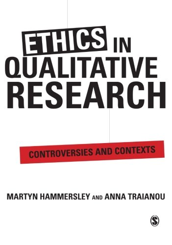 Ethics in Qualitative Research: Controversies and Contexts By Anna Traianou