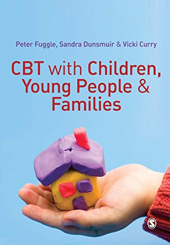 Cbt with Children, Young People and Families By Peter Fuggle