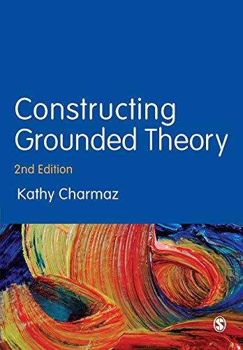 Constructing Grounded Theory (Introducing Qualitative Methods series) By Kathy Charmaz