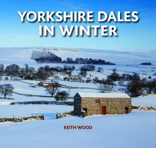 Yorkshire Dales in Winter By Keith Wood