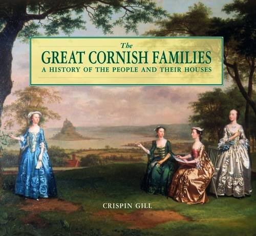 The Great Cornish Families By Crispin Gill