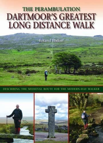 Dartmoor's Greatest Long Distance Walk By Roland Ebdon