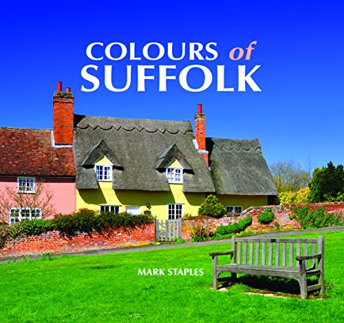 Colours of Suffolk By Mark Staples