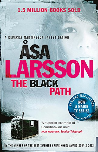 The Black Path: A Rebecka Martinsson Investigation by Asa Larsson