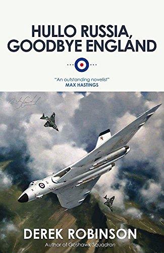 Hullo Russia, Goodbye England By Derek Robinson