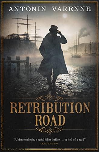 Retribution Road By Antonin Varenne