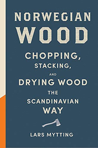 Norwegian Wood By Lars Mytting
