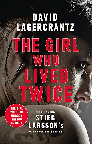 Girl Who Lived Twice By David Lagercrantz