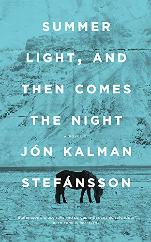 Summer Light, and Then Comes the Night By Jon Kalman Stefansson