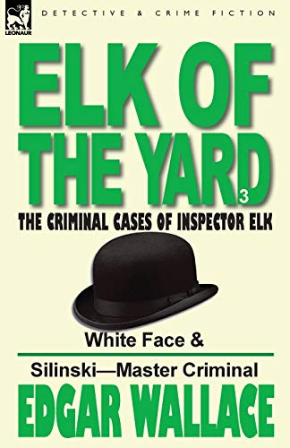 Elk of the 'Yard'-The Criminal Cases of Inspector Elk By Edgar Wallace