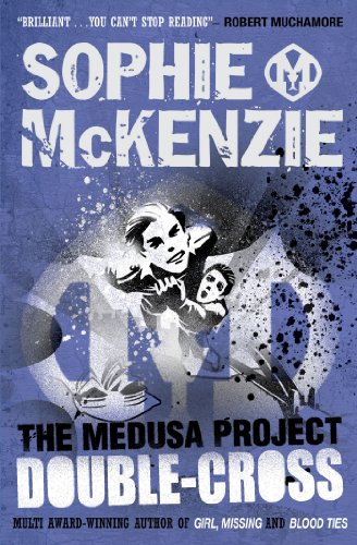 The Medusa Project: Double-Cross By Sophie McKenzie