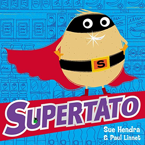 Supertato By Sue Hendra