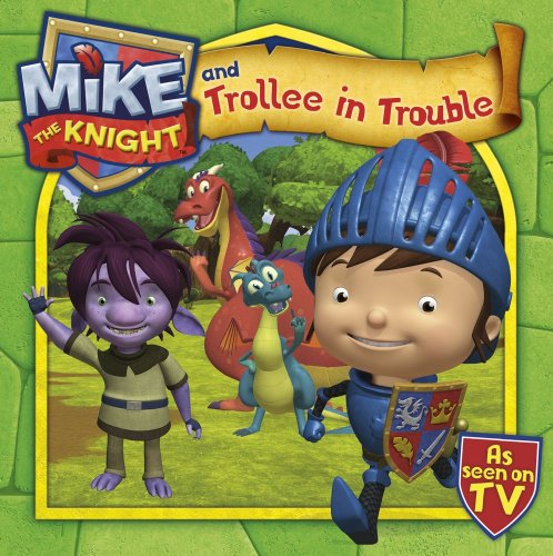 Mike the Knight and Trollee in Trouble By Simon & Schuster UK