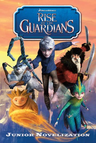 Rise of the Guardians Junior Novelisation By Dreamworks Animation