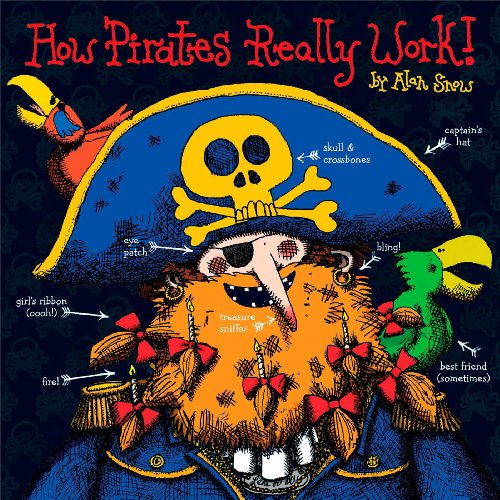 How Pirates Really Work by Alan Snow