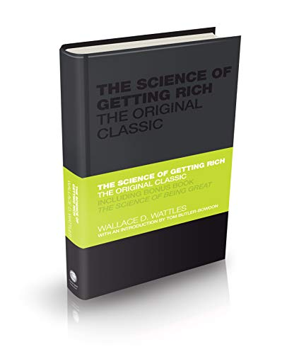 The Science of Getting Rich: The Original Classic By Wallace Wattles