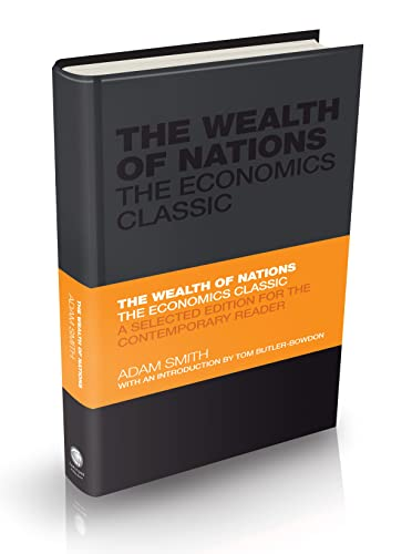 The Wealth of Nations: The Economics Classic - A Selected Edition for the Contemporary Reader (Capstone Classics) By Adam Smith