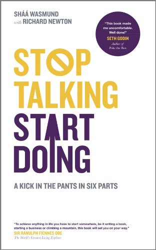 Stop Talking, Start Doing: A Kick in the Pants in Six Parts by Shaa Wasmund