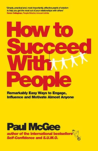 How to Succeed with People By Paul McGee