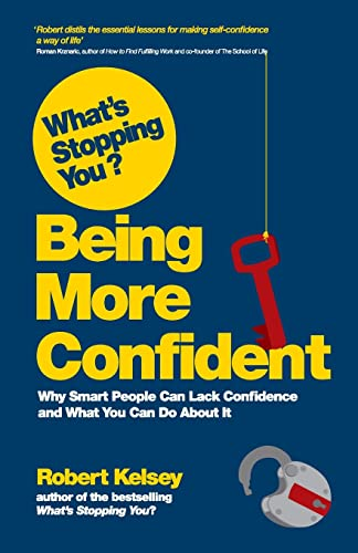 What's Stopping You Being More Confident? by Robert Kelsey
