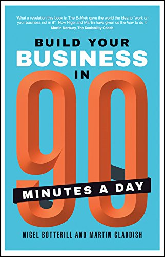 Build Your Business In 90 Minutes A Day By Nigel Botterill