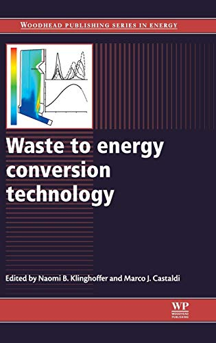 Waste to Energy Conversion Technology By Naomi B. Klinghoffer (Columbia University)