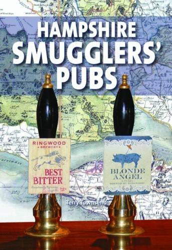Hampshire Smugglers' Pubs By Terry Townsend