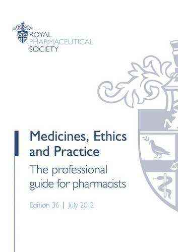 Medicines, Ethics and Practice 2012 By Royal Pharmaceutical Society