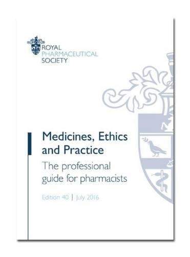Medicines, Ethics and Practice 2016 By Royal Pharmaceutical Society
