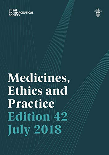 Medicines, Ethics and Practice 2018: The professional guide for pharmacists By Royal Pharmaceutical Society of Great Britain