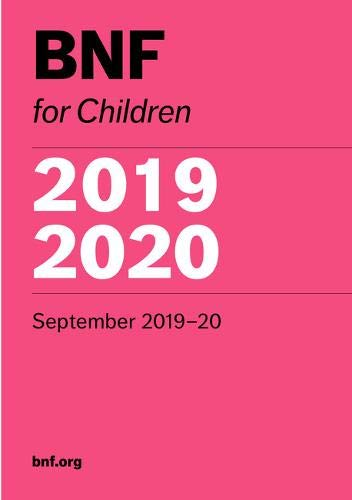 BNF for Children (BNFC) 2019-2020 By Edited by Paediatric Formulary Committee
