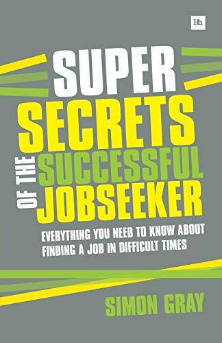 Super Secrets of the Successful Job Seeker By Simon Gray