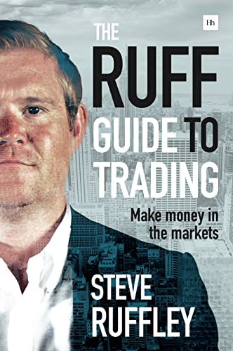 The Ruff Guide to Trading: Make money in the markets by Steve Ruffley