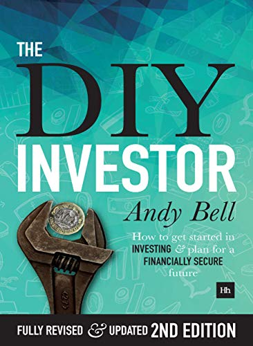 The DIY Investor: How to take control of your investments and plan for a financially secure future By Andy Bell