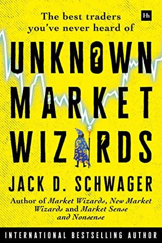 Unknown Market Wizards By Jack D. Schwager