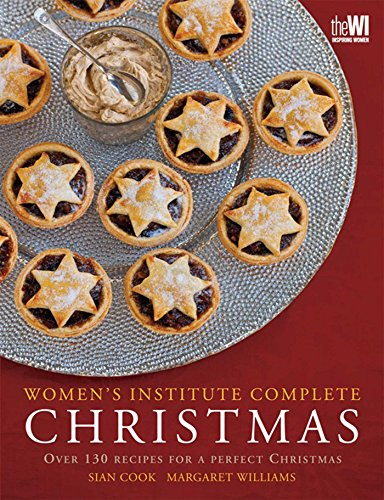 WI Complete Christmas: Festive Food for a Perfect Christmas by Sian Cook