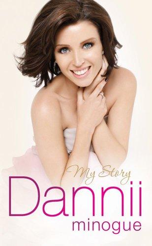Dannii: My Story by Dannii Minogue