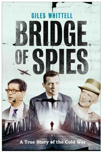 Bridge of Spies by Giles Whittell