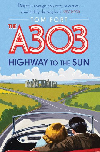 The A303 By Tom Fort