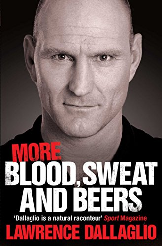 More Blood, Sweat and Beers: World Cup Rugby Tales by Lawrence Dallaglio, OBE
