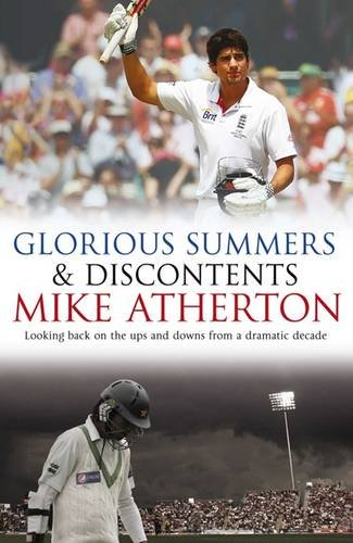Glorious Summers and Discontents: Looking back on the ups and downs from a dramatic decade By Mike Atherton